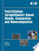 Poly Ethylene Terephthalate  Based Blends  Composites and Nanocomposites