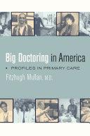 Big Doctoring in America