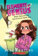 Nikki Tesla and the Ferret Proof Death Ray  Elements of Genius  1   Volume 1