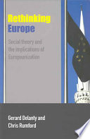 Rethinking Europe  : Social Theory and the Implications of Europeanization