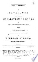 A Catalogue Of An Extensive Collection Of Books In Every Department Of Literature And In Various Languages