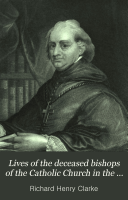 Lives of the Deceased Bishops of the Catholic Church in the United States
