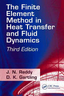 The Finite Element Method in Heat Transfer and Fluid Dynamics  Third Edition
