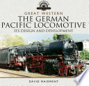 The German Pacific Locomotive  Its Design and Development