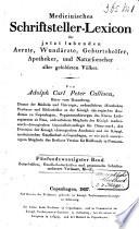 Medicinisches Schriftsteller-Lexicon der jetzt lebende Aertze, Wundärtze, Geburtshelfer, Apotheker und Naturforscher aller gebildeten Völker