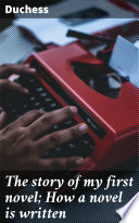 The story of my first novel  How a novel is written Book