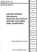 United States educational, scientific, and cultural motion pictures and filmstrips, selected and available for use abroad; education section