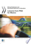 Strong Performers And Successful Reformers In Education Lessons From Pisa For Mexico