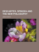 Descartes  Spinoza and the New Philosophy