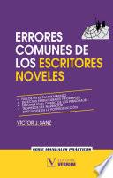 Errores comunes de los escritores noveles y cómo evitarlos