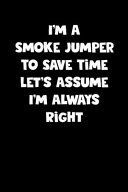 Smoke Jumper Notebook - Smoke Jumper Diary - Smoke Jumper Journal - Funny Gift for Smoke Jumper