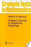 A Basic Course in Algebraic Topology by William S. Massey PDF