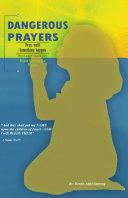 DANGEROUS PRAYERS-REVISED VERSION:POWER THROUGH THE PSALMS