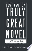 How to Write a Truly Great Novel
