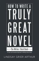 How to Write a Truly Great Novel Pdf/ePub eBook