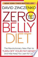 """Zero Belly Diet: Lose Up to 16 lbs. in 14 Days!"" by David Zinczenko"
