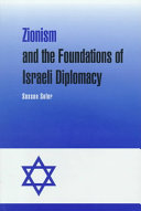 Zionism and the Foundations of Israeli Diplomacy