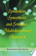 Symbolism Synesthesia And Semiotics Multidisciplinary Approach Book PDF