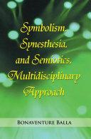 Symbolism, Synesthesia, and Semiotics, Multidisciplinary Approach