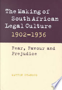 The Making of South African Legal Culture 1902 1936