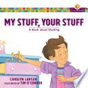 My Stuff, Your Stuff (Growing God's Kids)