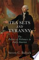 Tea Sets and Tyranny