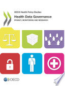 OECD Health Policy Studies Health Data Governance Privacy  Monitoring and Research