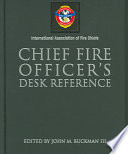 """Chief Fire Officer's Desk Reference"" by John M. Buckman, III, International Association of Fire Chiefs"