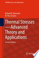 Thermal Stresses   Advanced Theory and Applications Book