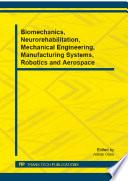 Biomechanics  Neurorehabilitation  Mechanical Engineering  Manufacturing Systems  Robotics and Aerospace Book