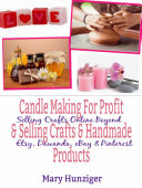 Candle Making For Profit & Selling Crafts & Handmade Products