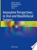 Innovative Perspectives in Oral and Maxillofacial Surgery Book