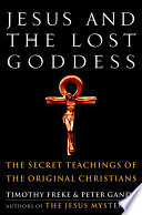 Jesus and the Lost Goddess Book