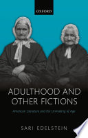 Adulthood and Other Fictions