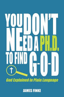 You Don t Need a Ph  D  to Find G O d