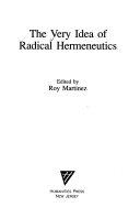 The Very Idea of Radical Hermeneutics