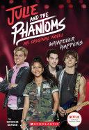 Whatever Happens (Julie and the Phantoms, Novel #1) Pdf/ePub eBook