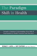 The Paradigm Shift in Health