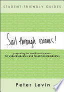 Sail through exams! preparing for traditional exams for undergraduates and taught postgraduates
