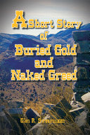 A Short Story of Buried Gold and Naked Greed Book