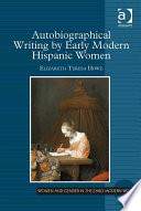Autobiographical Writing by Early Modern Hispanic Women