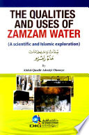 THE QUALITIES AND USES OF ZAMZAM WATER  A SCIENTIFIC AND ISLAMIC EXPLORATION