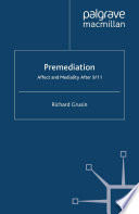 Premediation  Affect and Mediality After 9 11