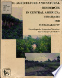 Animal Agriculture and Natural Resources in Central America  Strategies for Sustainability
