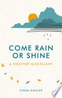Come Rain or Shine Book