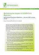 Monitoring the impact of COVID-19 in Myanmar: Agricultural equipment retailers - January 2021 survey round