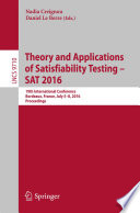 Theory and Applications of Satisfiability Testing – SAT 2016  : 19th International Conference, Bordeaux, France, July 5-8, 2016, Proceedings
