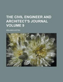 The Civil Engineer And Architect S Journal Volume 9