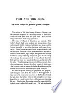 The Story of the Fish and the Ring; Or, The Cruel Knight and Fortunate Farmer's Daughter. Re-printed
