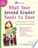 What Your Second Grader Needs to Know  : Fundamentals of a Good Second-Grade Education Revised